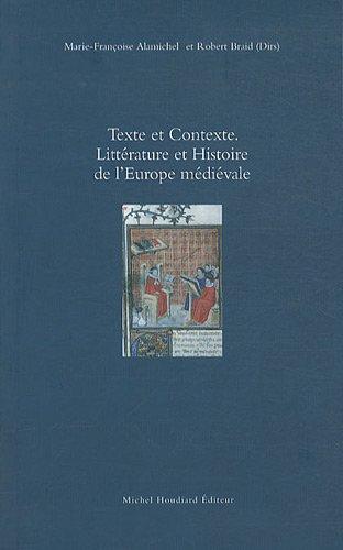 Texte et contexte Litterature et histoire de l'Europe medievale