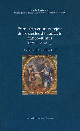 9782356920683: Entre attraction et rejet : deux siècles de contacts franco-suisses (XVIIIe-XIXe s. : )