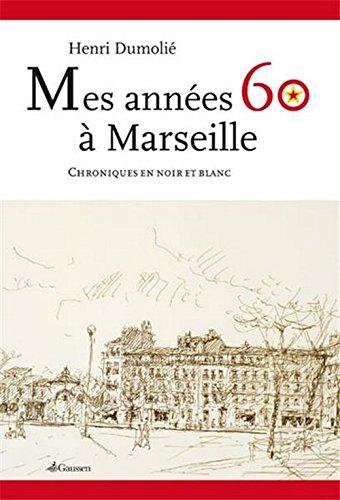 9782356980878: Mes ann�es 60 � Marseille
