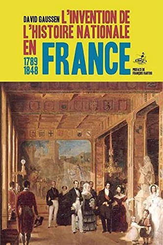 9782356980922: L'invention de l'histoire nationale en France, 1789-1848