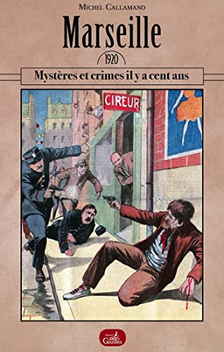9782356981738: Marseille 1920 : Mystères et crimes il y a cent ans