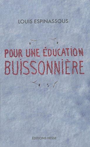 POUR UNE EDUCATION BUISSONNIERE: ESPINASSOUS LOUIS