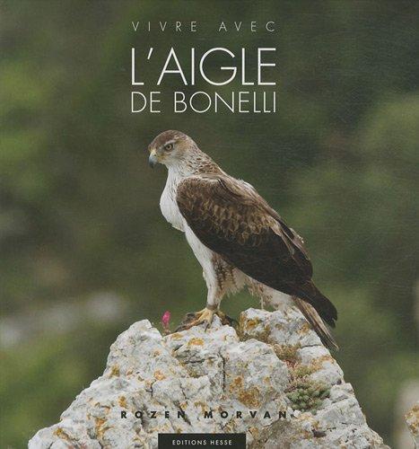 9782357060135: Vivre avec l'aigle de Bonelli