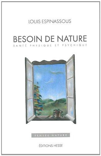 BESOIN DE NATURE SANTE PHYSIQUE ET PSYCH: ESPINASSOUS LOUIS