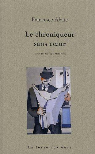 9782357070035: Le chroniqueur sans coeur