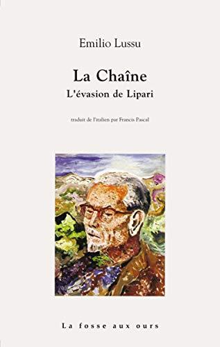 9782357070561: La chaîne : L'évasion de Lipari