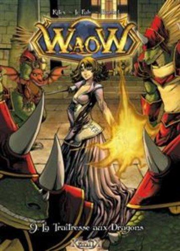 9782357080508: Waow, Tome 9 : La traitresse des dragons