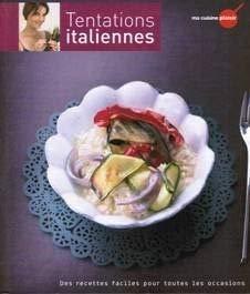 9782357100497: Tentations Italiennes des recettes faciles pour toutes les occasions