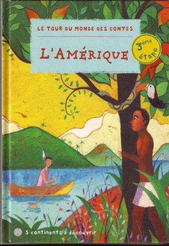 9782357100718: LIVRE LE TOUR DU MONDE DES CONTES – L'AMERIQUE