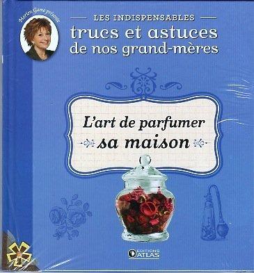 9782357102484: Indispensables Trucs et Astuces 10 L'art de parfumer sa maison