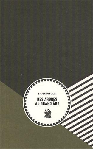 ARBRES AU GRAND AGE -DES-: LOI EMMANUEL