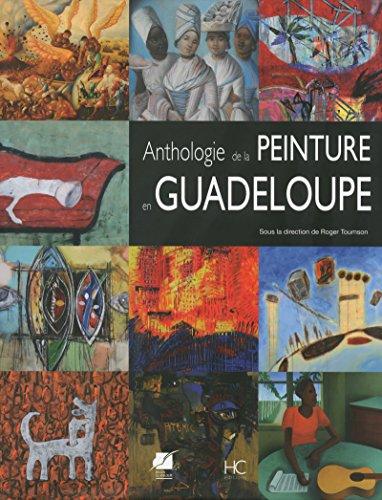 Anthologie de la peinture en Guadeloupe: Toumson, Roger