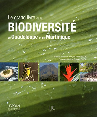 Le grand livre de la biodiversite de Guadeloupe et de Martinique (French Edition): Collectif