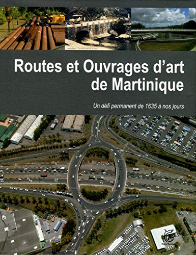 Routes et ouvrages d'art de la Martinique (French Edition): Collectif
