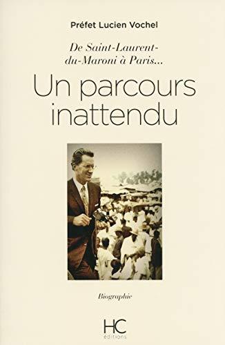 9782357201446: Lucien Vochel - De Saint Laurent-du-Maroni à Paris, un parcours inattendu