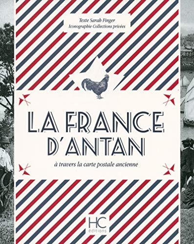9782357201910: La France d'Antan à travers la carte postale ancienne