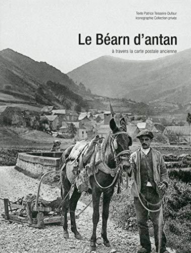 Le Béarn d'antan à travers la carte postale ancienne