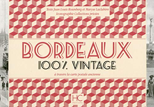 9782357202085: Bordeaux 100 % vintage � travers la carte postale ancienne