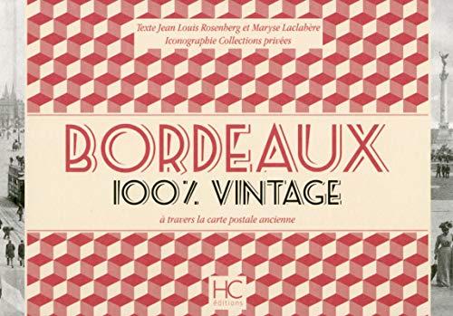 Bordeaux 100 % vintage ? travers la: Jean-louis Rosenberg, Maryse
