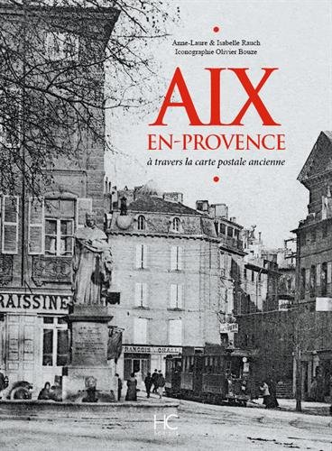 9782357202252: Aix-en-Provence : A travers la carte postale ancienne