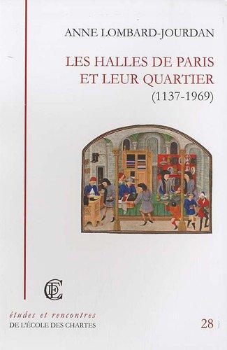 9782357230033: Les Halles de Paris et leur quartier (1137-1969)