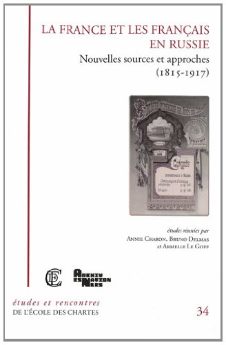 9782357230194: La France et les Français en Russie : Nouvelles sources et approches (1815-1917)
