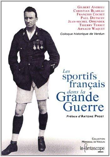 9782357240186: Les sportifs francais dans la Grande Guerre