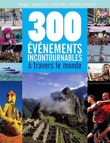 9782357260566: 300 evenements incontournables a travers le monde (French Edition)