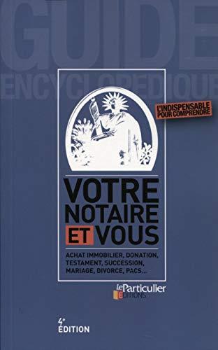 Votre notaire et vous (French Edition): Le Particulier