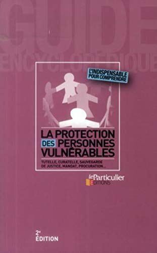 La protection des personnes vulnérables (2e édition): Le Particulier