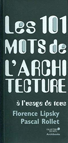 9782357330474: Les 101 mots de l'architecture (French Edition)