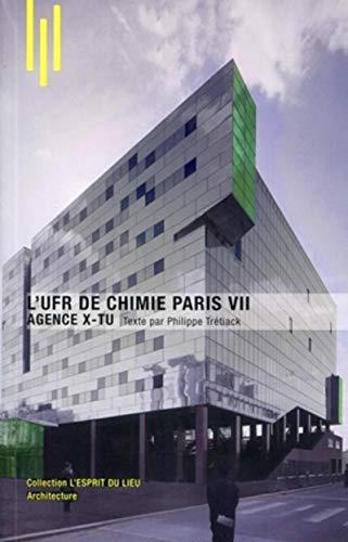 L'UFR de Chimie Paris VII: Agence X-TU: Philippe Trétiack; Renaud