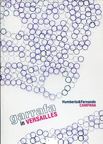 Garrafa in Versailles: Humberto et Fernando Campana: Jacques Juan; Valérie