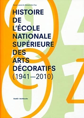 9782357330986: Histoire de l'école nationale supérieure des arts décoratifs (1941-2010)