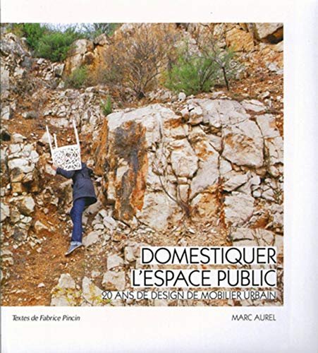 Domestiquer l'espace public (French Edition): Pincin Fabrice