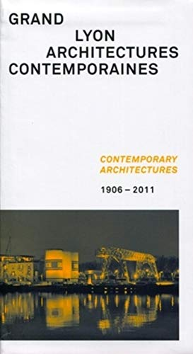 9782357331518: Grand Lyon : Architectures contemporaines, 1906 - 2011