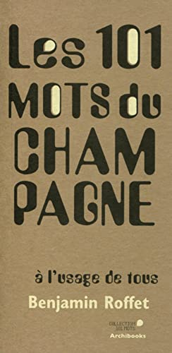 9782357332393: Les 101 mots du champagne à l'usage de tous