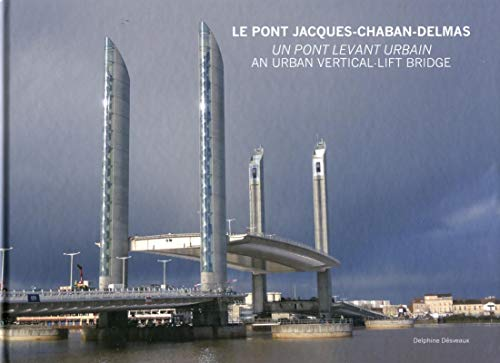 9782357332423: Le pont Jacques Chaban-Delmas à Bordeaux