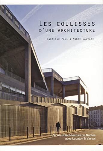 Les coulisses d'une architecture : L'école d'architecture: André Sauvage; Caroline