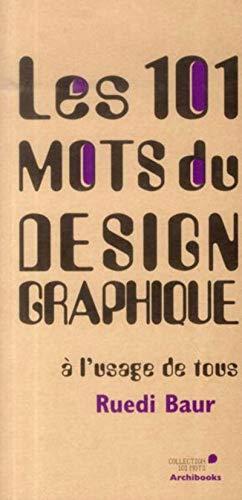 9782357332850: Les 101 mots du design graphique à l'usage de tous (2e édition)