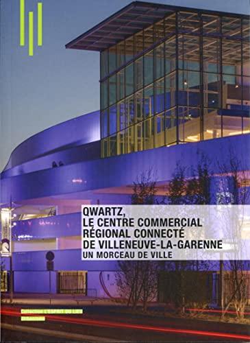 Qwartz, le centre commercial régional connecté de: Delphine Désveaux
