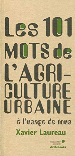 9782357333857: Les 101 mots de l'agriculture urbaine à l'usage de tous
