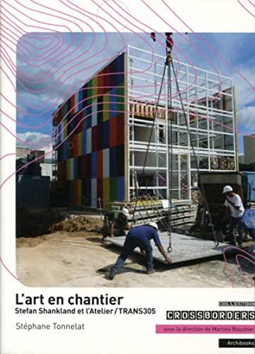 9782357333932: Art en chantier : Stefan Shankland et l'atelier-Trans305(L')