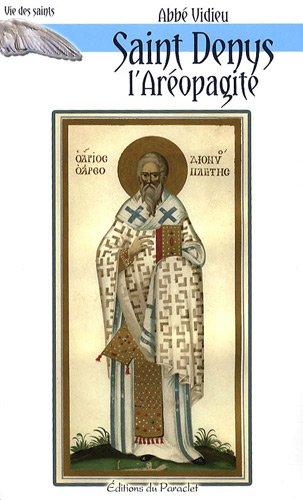 9782357360143: Saint Denys L'ar�opagite : Ev�que d'Ath�nes et de Paris, Patron de la France