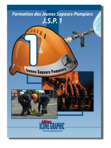 9782357380349: Formation des Jeunes Sapeurs-Pompiers J.S.P. 1