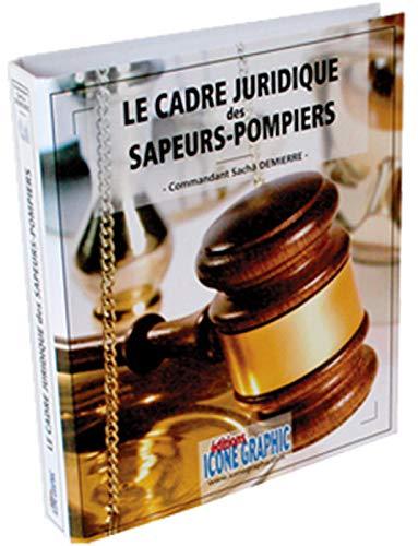 9782357380516: Le cadre juridique des sapeurs-pompiers