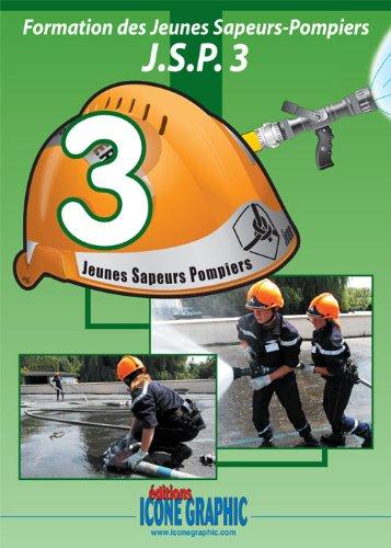 9782357380813: Livre Formation des Jeunes Sapeurs Pompiers Niveau 3 - Jsp3