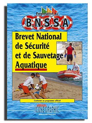 9782357380998: Livre : Préparation au B.N.S.S.A - Brevet National de Sécurité et de Sauvetage Aquatique