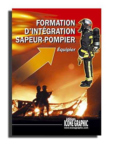 9782357381056: Formation Initiale sapeurs-pompiers - EQUIPIER (F.I.A.)