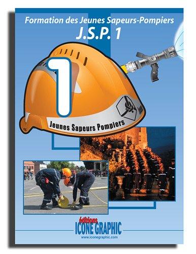 9782357381728: Livre Formation des Jeunes Sapeurs-Pompiers J.S.P.1